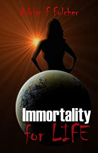 Immortality for Life (Aurora Saga)
