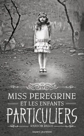 Miss Peregrine et les enfants particuliers by Ransom Riggs
