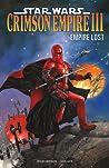 Star Wars: Crimson Empire III: Empire Lost (Star Wars: Crimson Empire #3)