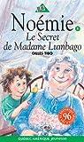 Le Secret de Madame Lumbago (Noémie, #1)