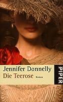 Die Teerose (Rosentrilogie, #1)