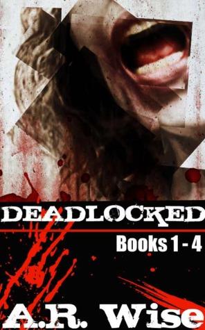 Deadlocked Deadlocked 1 By Ar Wise