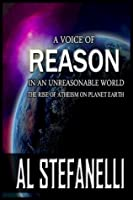 A Voice Of Reason In An Unreasonable World - The Rise Of Atheism On Planet Earth