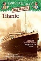 Titanic (Magic Tree House Fact Tracker #7)