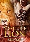 You're Lion by Celia Kyle