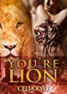 You're Lion by Celia Kyle