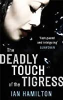 The Deadly Touch of the Tigress (Ava Lee, #1)