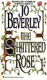 The Shattered Rose (Dark Champion, #3)
