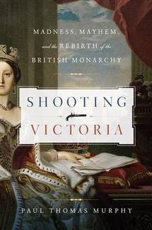 "Book cover of ""Shooting Victoria"" by Paul Thomas Murphy"