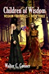 Children of Wisdom (Wisdom Chronicles #3)