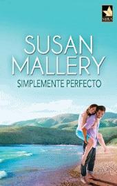Reseña de la novela romántica contemporánea Simplemente perfecto, de Susan Mallery