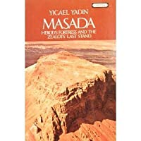 Masada: Herod's Fortress and the Zeolots' Last Stand