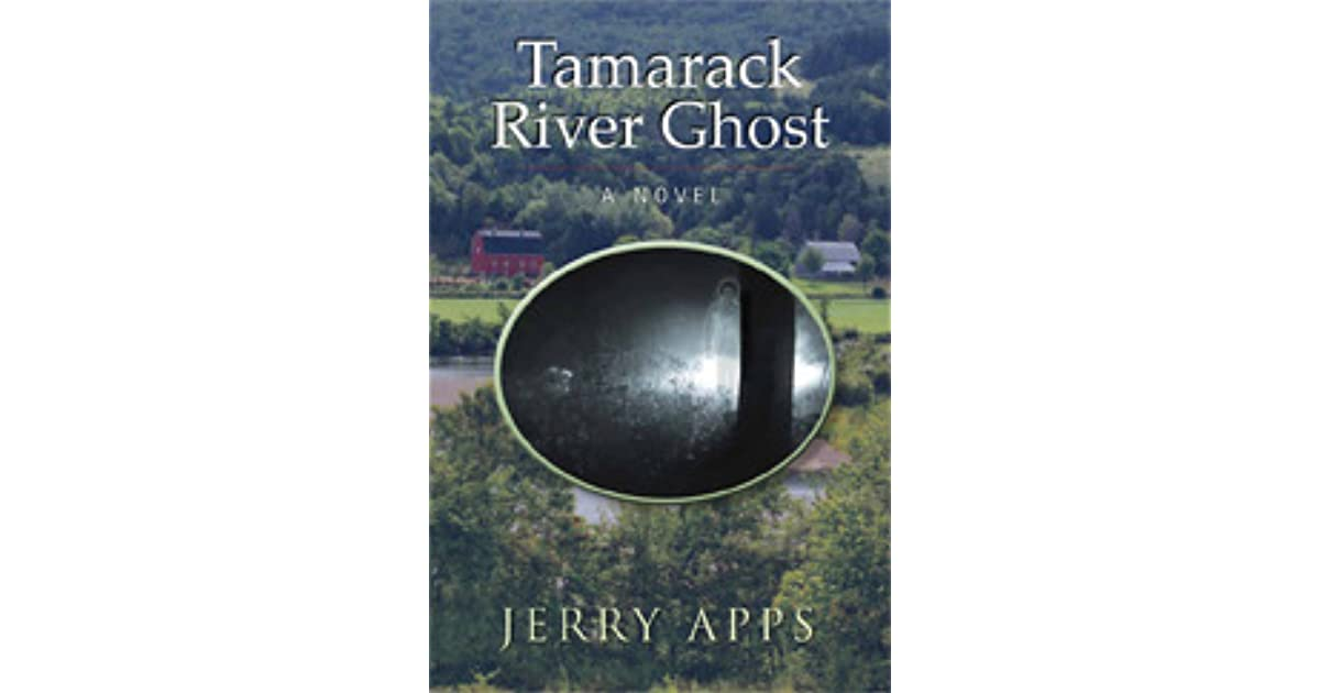 Tamarack River Ghost by Jerry Apps