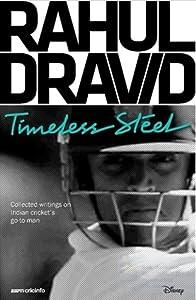Rahul Dravid: Timeless Steel
