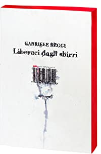 Liberaci Dagli Sbirri: Romanzo