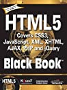 HTML 5 Black Book : Covers Css3, Javascript,XML, XHTML, Ajax, PHP And Jquery