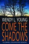 Come the Shadows