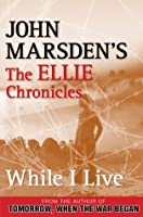 While I Live (The Ellie Chronicles, #1)