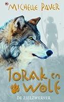 Torak en Wolf: De zielzwerver (Avonturen uit een magisch verleden, #2)