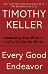 Every Good Endeavor by Timothy J. Keller