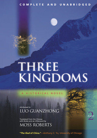 Three Kingdoms: A Historical Novel, Complete and Unabridged, Part Two