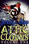 Attic Clowns: Vol...