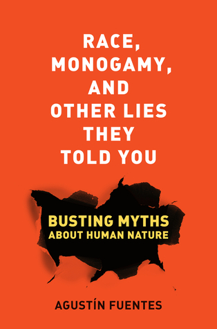 Race, Monogamy, and Other Lies They Told You  Busting Myths about Human Nature