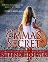 Emma's Secret by Steena Holmes