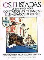 Os Lusíadas de Luís de Camões Contado às Crianças e Lembrados ao Povo