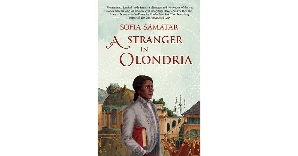 0eaeb277464 A Stranger in Olondria by Sofia Samatar