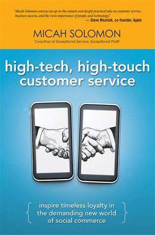 High-Tech, High-Touch Customer Service- Inspire Timeless Loyalty in the Demanding New World of Social Commerce