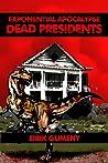 Dead Presidents (Exponential Apocalypse, #2)