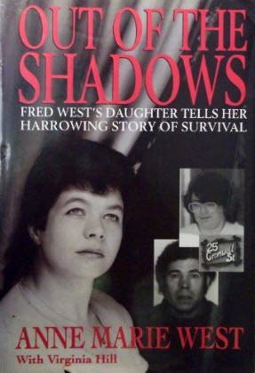Out of the Shadows: Fred West's Daughter Tells Her Harrowing