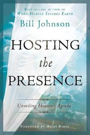Hosting the Presence  Unveiling - Bill Johnson