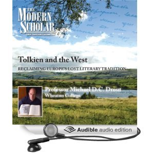 Tolkien and the West: Recovering the Lost Tradition of Europe (The Modern Scholar)