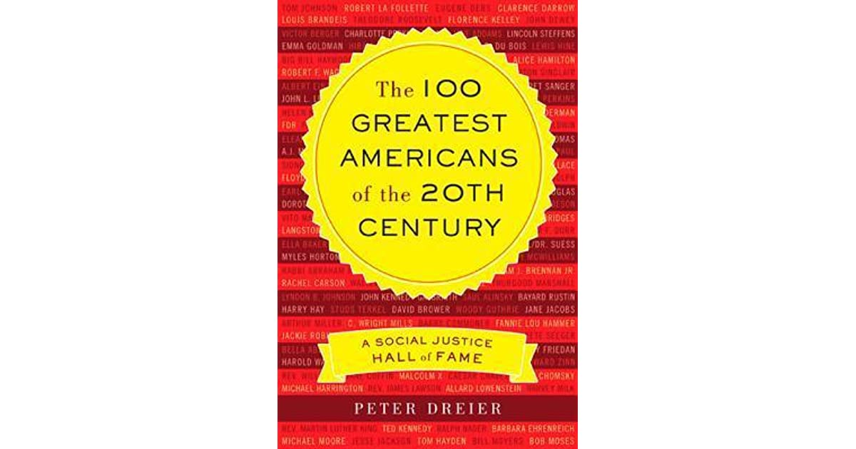 The 100 Greatest Americans of the 20th Century: A Social Justice Hall of Fame by Peter Dreier