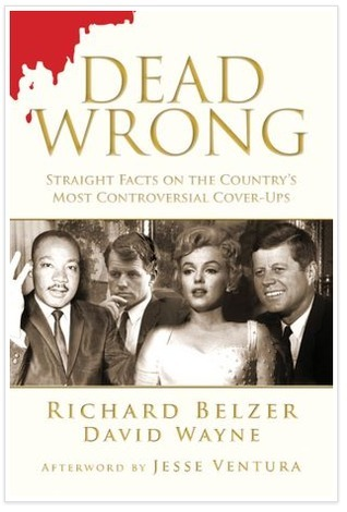 Dead Wrong Straight Facts on the Country's Most Controversial Cover-Ups