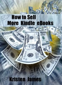 How To Sell More Kindle Ebooks