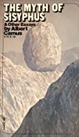 The Myth of Sisyphus and Other Essays