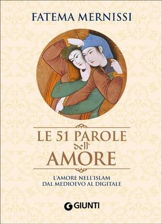 L Amour Dans Les Pays Musulmans A Travers Le Miroir Des Textes Anciens By Fatema Mernissi