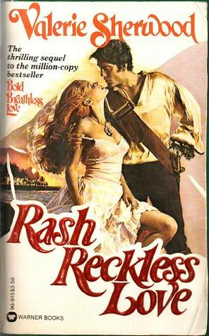 Rash Reckless Love