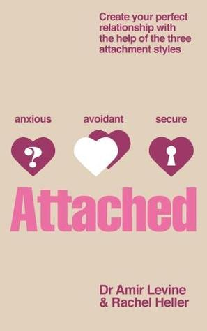 Attached: The New Science of Adult Attachment and How It Can