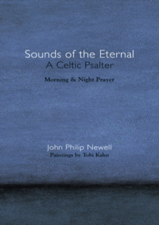 Sounds of the Eternal: A Celtic Psalter: Morning and Night Prayer