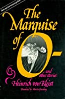 The Marquise of O--, and Other Stories
