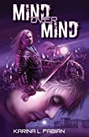 Mind Over Mind (The Mind Over Novels Book 1)