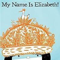 My Name Is Elizabeth!