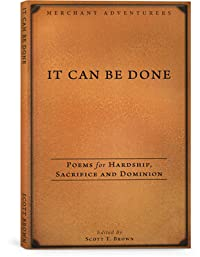 It Can Be Done: Poems for Hardship, Sacrifice and Dominion