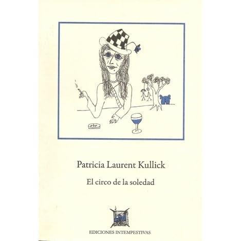 Download El Circo De La Soledad By Patricia Laurent Kullick