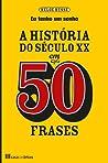 A História do Século XX em 50 frases