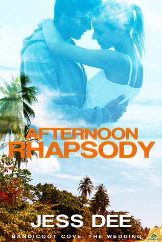 Afternoon Rhapsody (Bandicoot Cove: The Wedding #1; Bandicoot Cove #4)